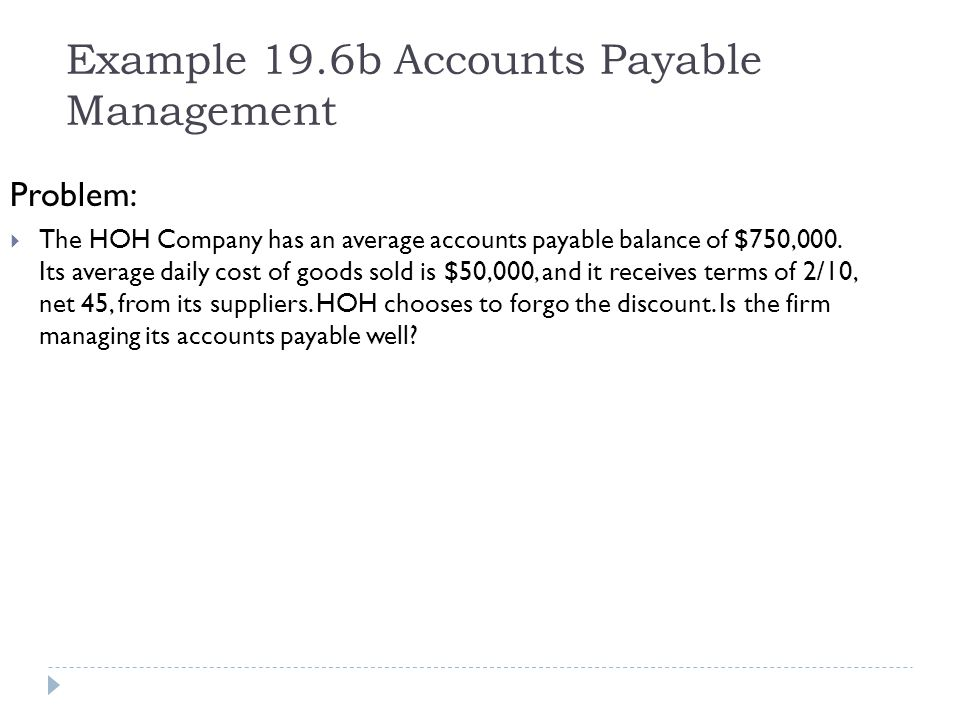 Example 19.6b Accounts Payable Management