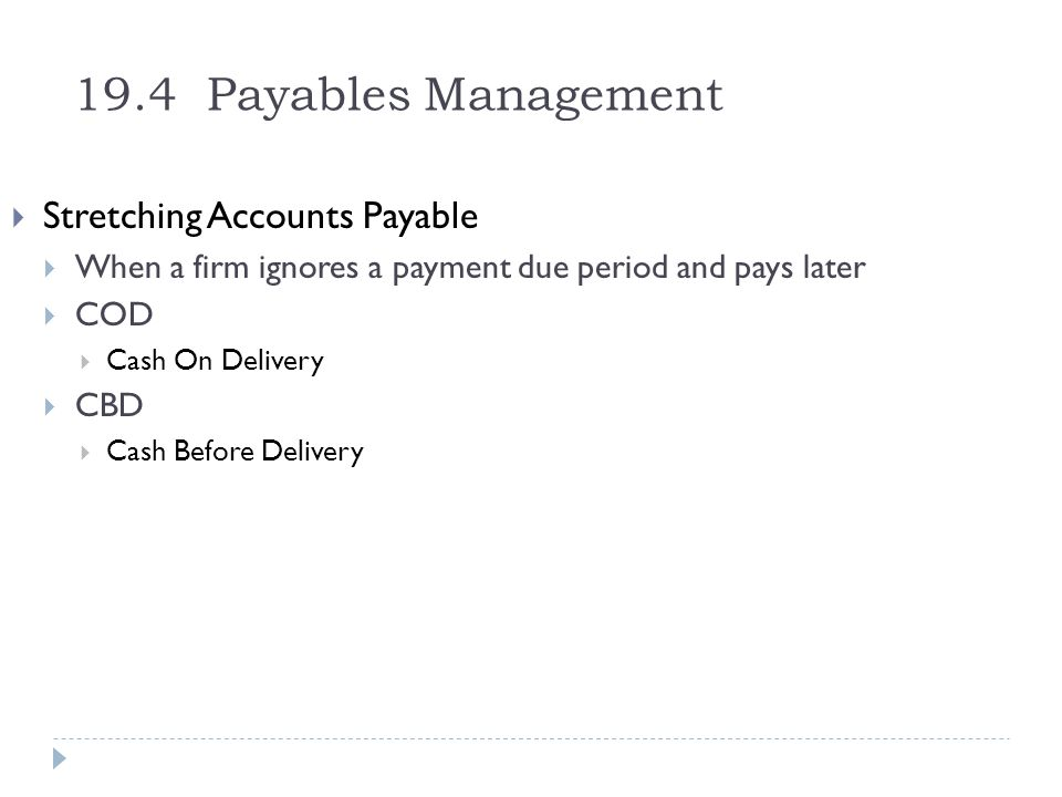 19.4 Payables Management Stretching Accounts Payable