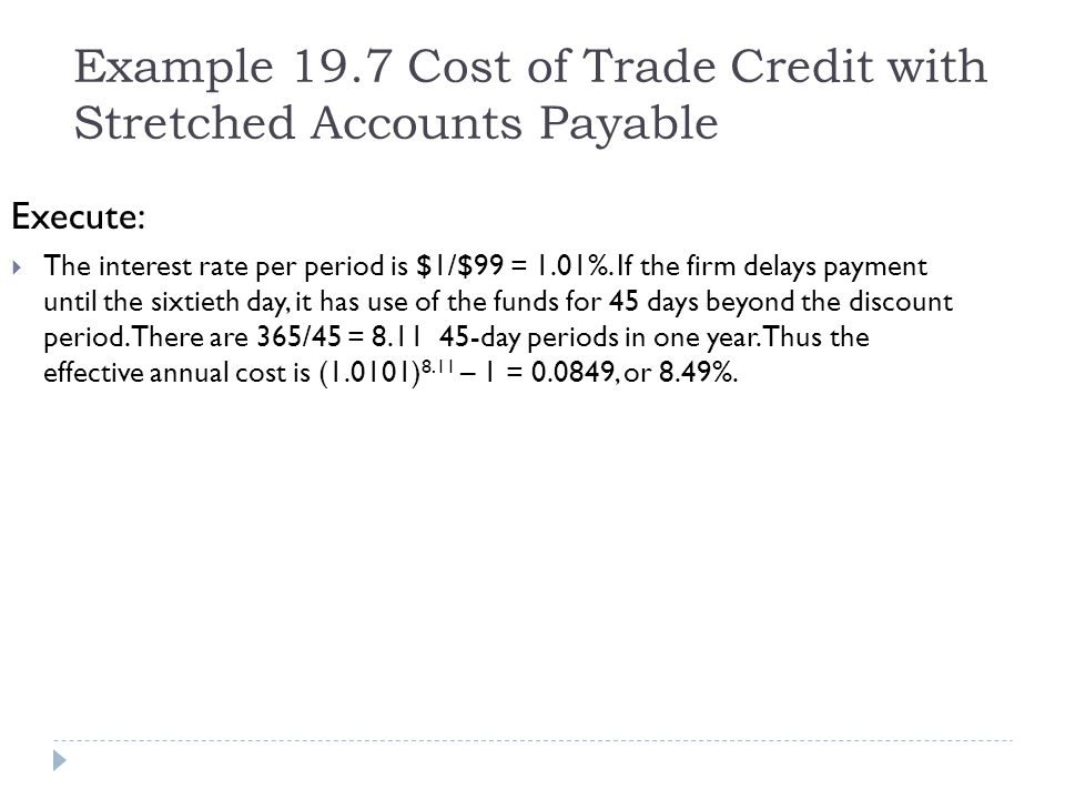 Example 19.7 Cost of Trade Credit with Stretched Accounts Payable