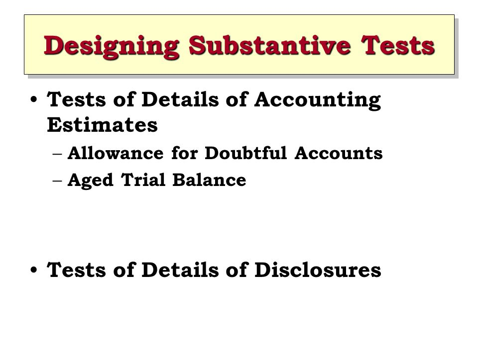 Designing Substantive Tests