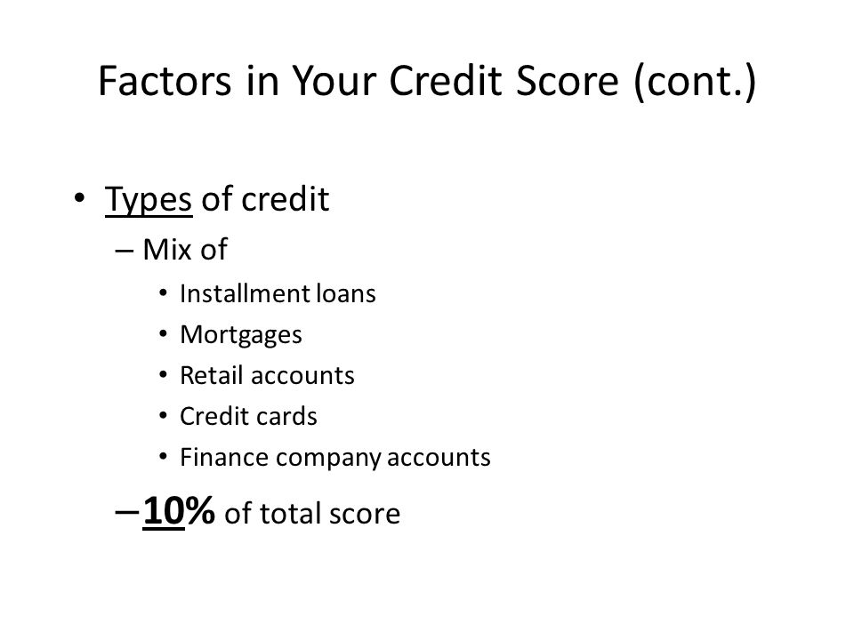 Factors in Your Credit Score (cont.)