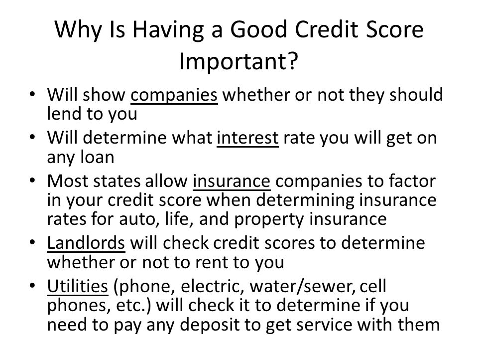 Why Is Having a Good Credit Score Important