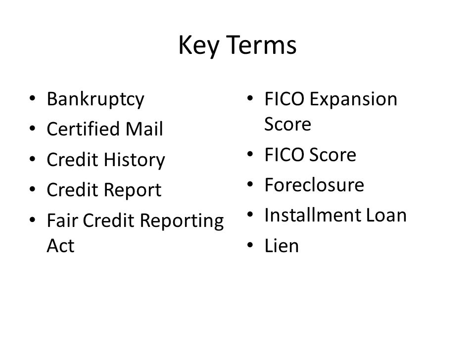 Key Terms Bankruptcy Certified Mail Credit History Credit Report