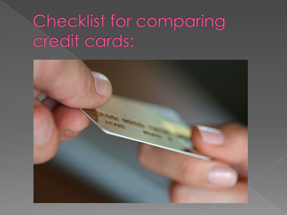 Checklist for comparing credit cards:
