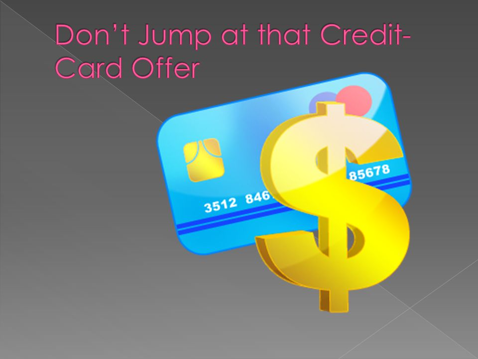Don't Jump at that Credit-Card Offer