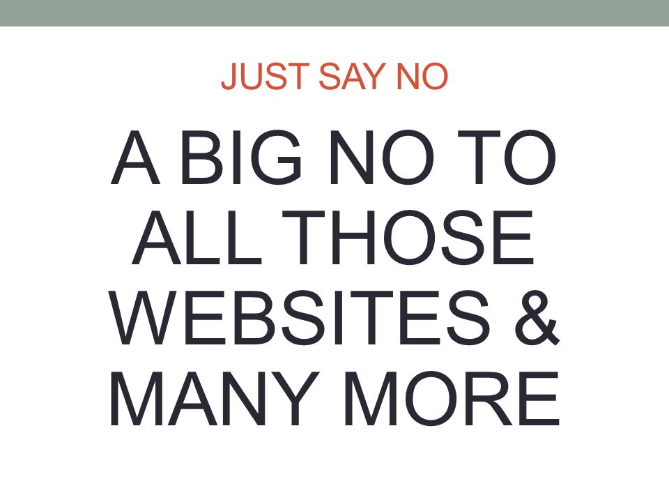 A BIG NO TO ALL THOSE WEBSITES & MANY MORE
