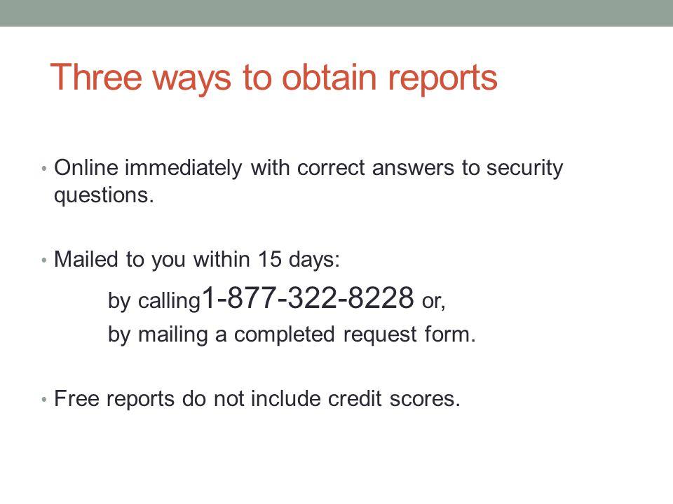 Three ways to obtain reports