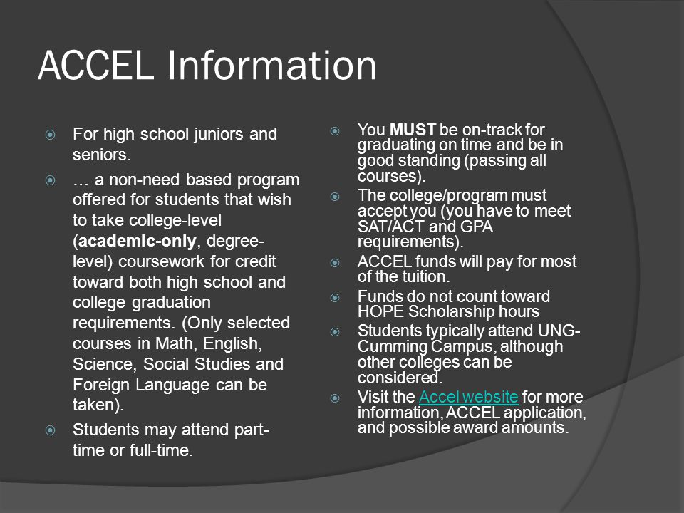 ACCEL Information For high school juniors and seniors.