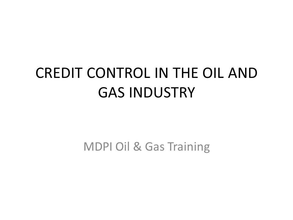 CREDIT CONTROL IN THE OIL AND GAS INDUSTRY