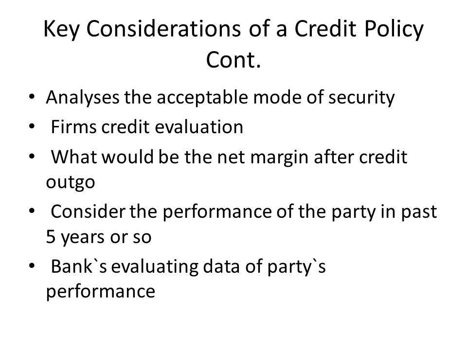 Key Considerations of a Credit Policy Cont.
