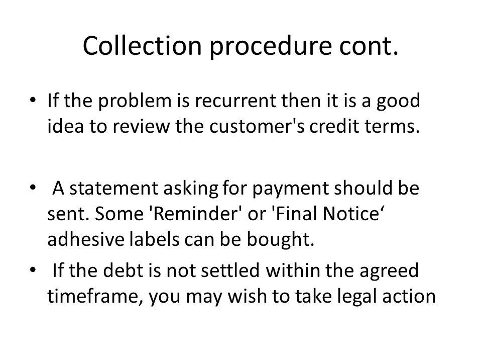 Collection procedure cont.