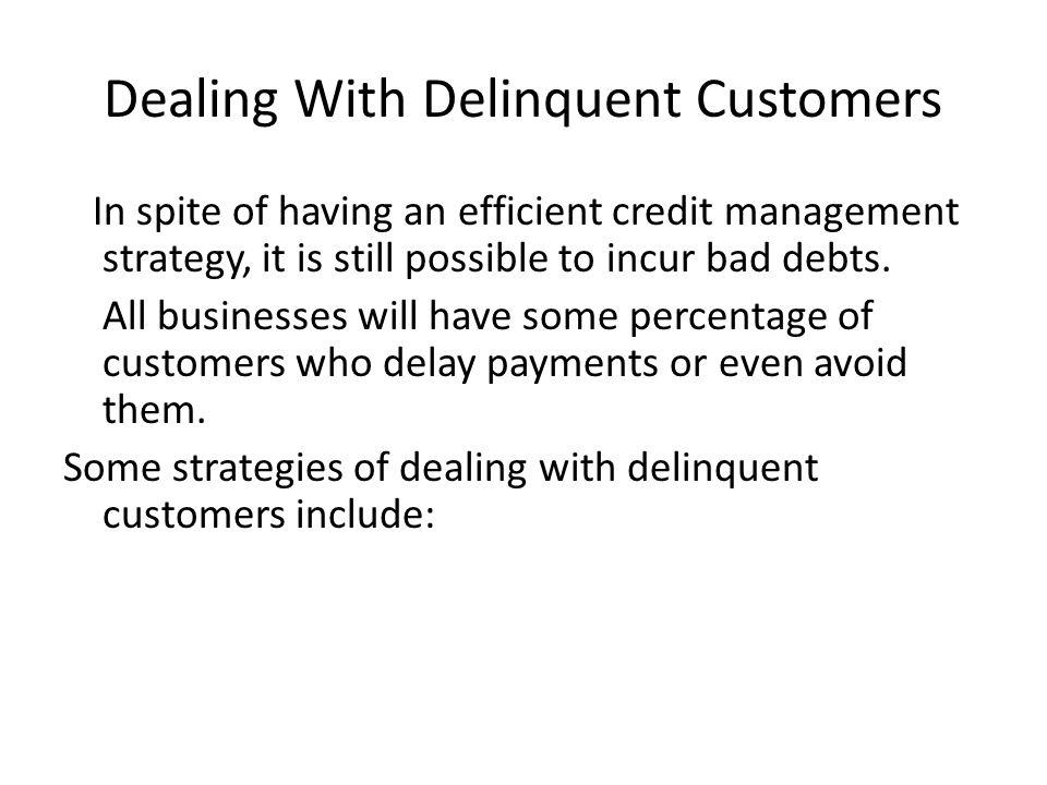Dealing With Delinquent Customers