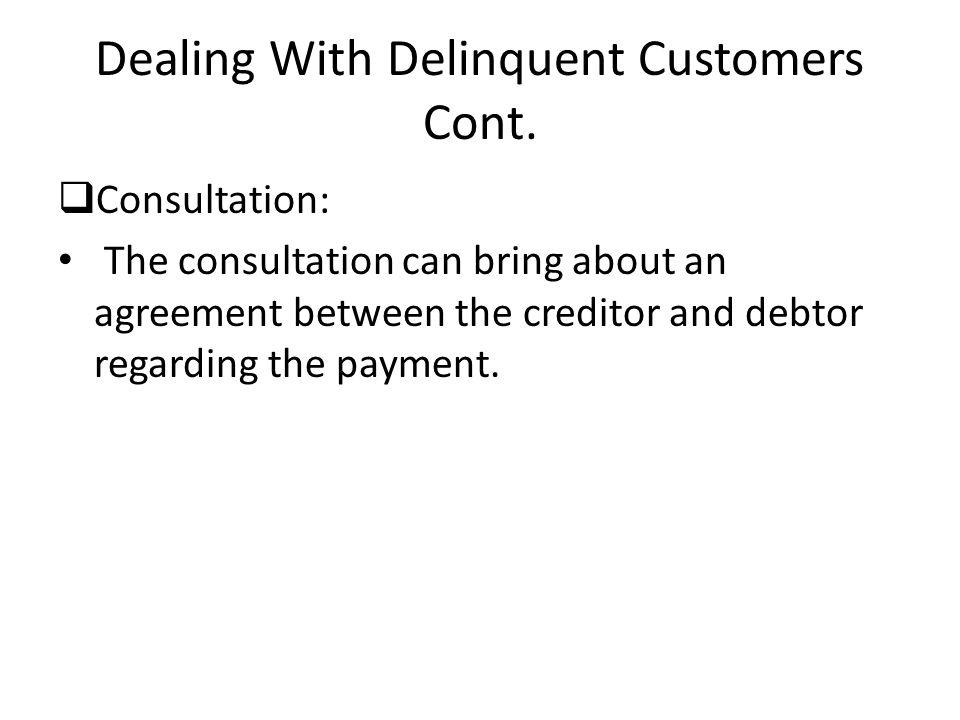 Dealing With Delinquent Customers Cont.