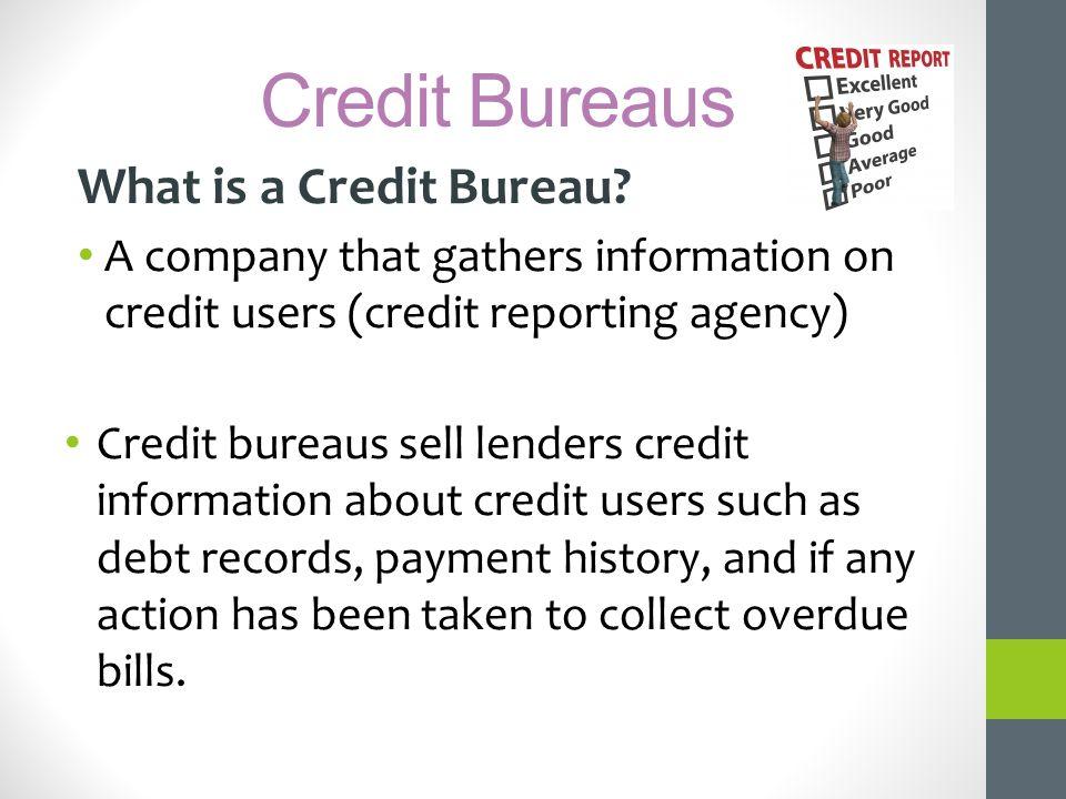 Credit Bureaus What is a Credit Bureau