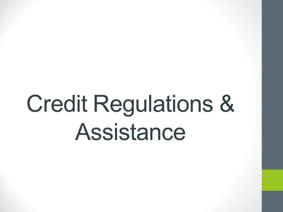 Credit Regulations & Assistance