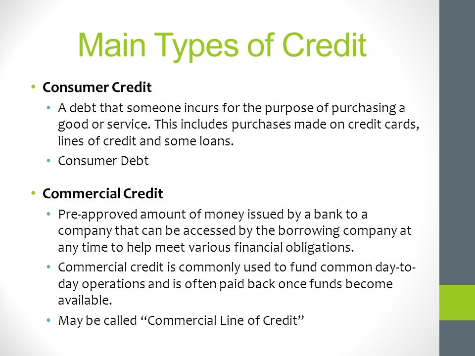 Main Types of Credit Consumer Credit Commercial Credit