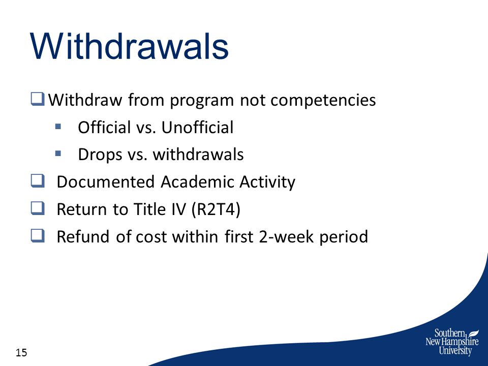 Withdrawals Withdraw from program not competencies