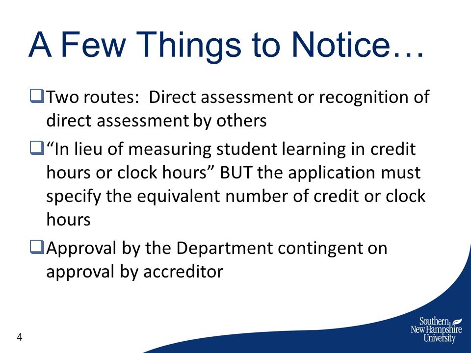 A Few Things to Notice… Two routes: Direct assessment or recognition of direct assessment by others.