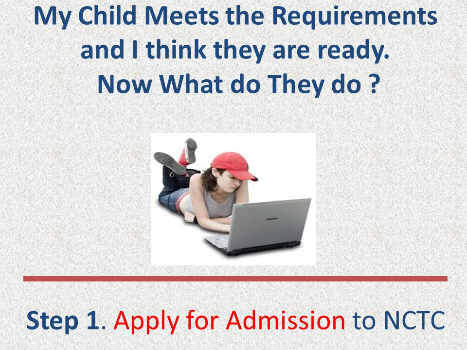 My Child Meets the Requirements and I think they are ready