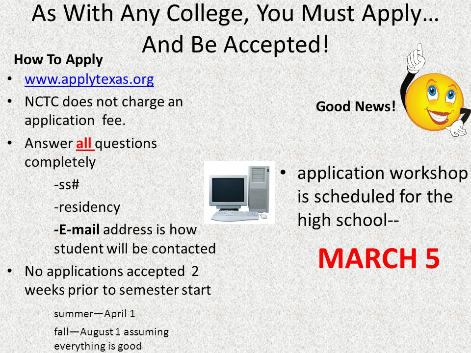 As With Any College, You Must Apply… And Be Accepted!