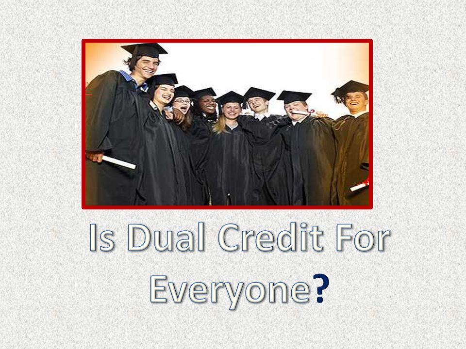 Is Dual Credit For Everyone