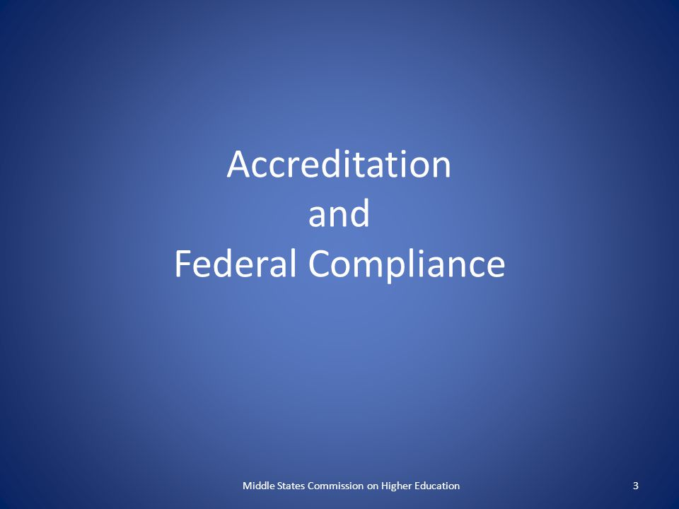 Accreditation and Federal Compliance