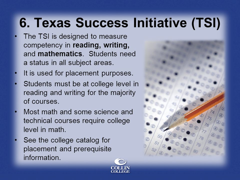 6. Texas Success Initiative (TSI)