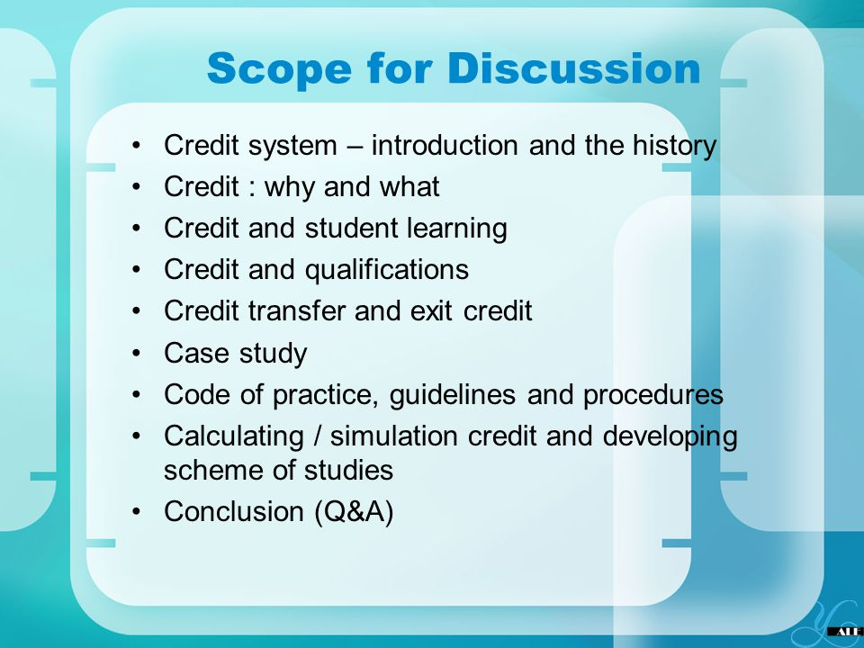 Scope for Discussion Credit system – introduction and the history