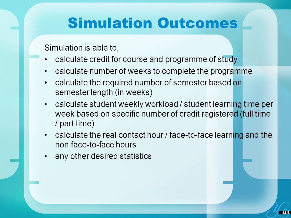 Simulation Outcomes Simulation is able to,