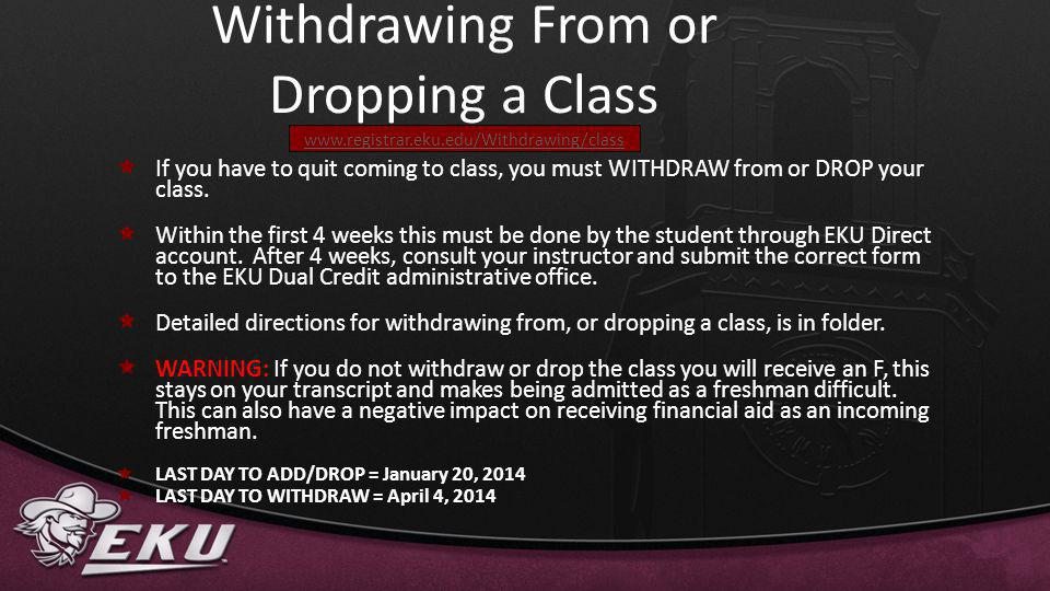 Withdrawing From or Dropping a Class www. registrar. eku