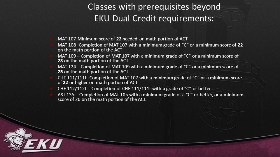 Classes with prerequisites beyond EKU Dual Credit requirements: