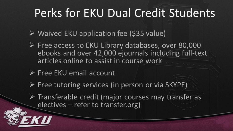 Perks for EKU Dual Credit Students