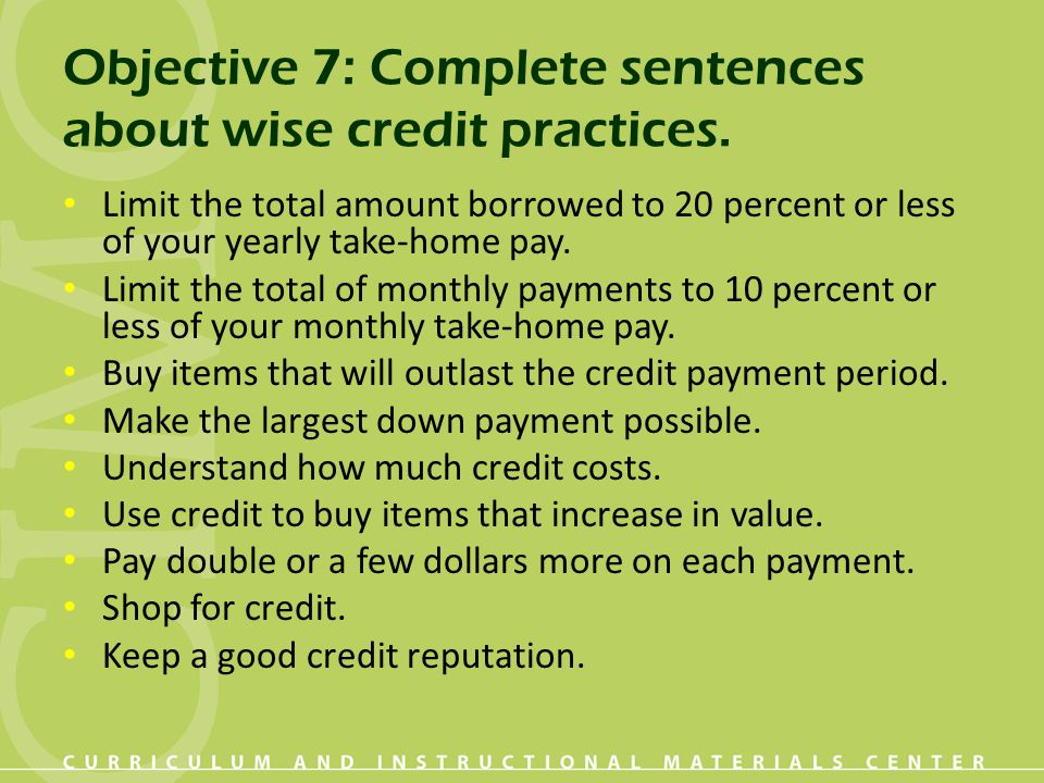 Objective 7: Complete sentences about wise credit practices.