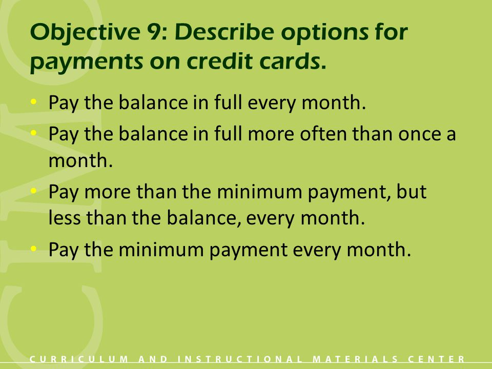 Objective 9: Describe options for payments on credit cards.