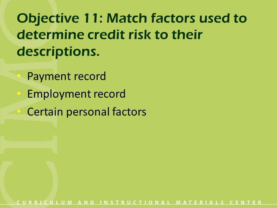 Objective 11: Match factors used to determine credit risk to their descriptions.