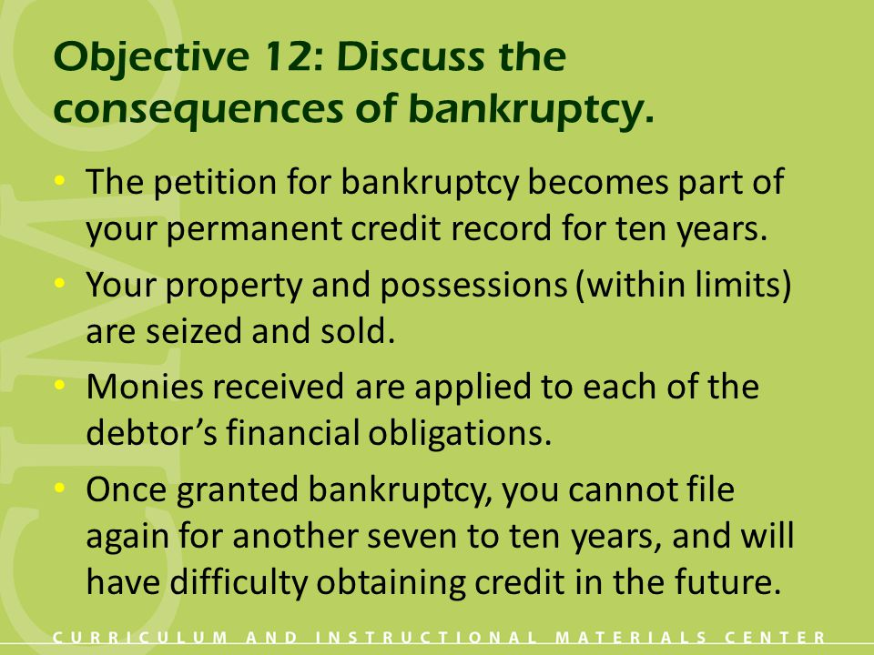 Objective 12: Discuss the consequences of bankruptcy.