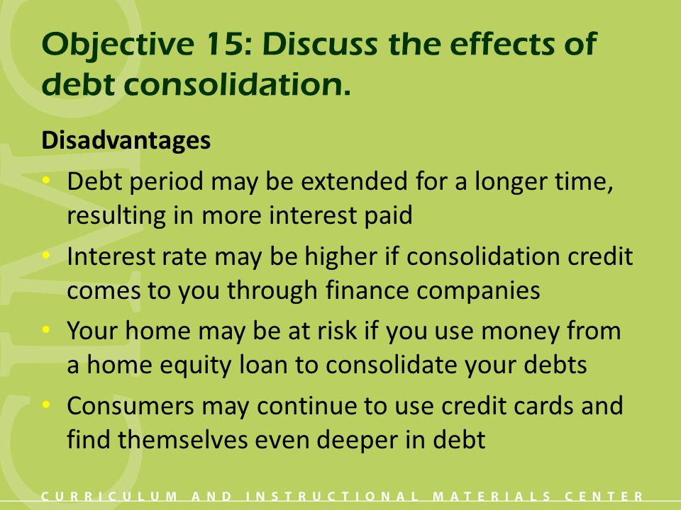 Objective 15: Discuss the effects of debt consolidation.