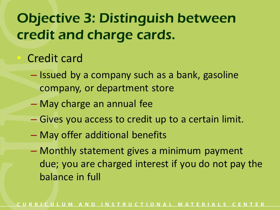 Objective 3: Distinguish between credit and charge cards.