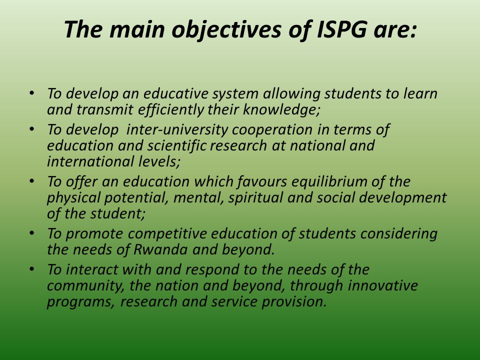 The main objectives of ISPG are: