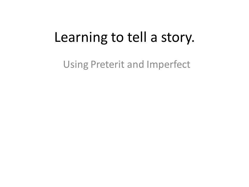Learning to tell a story.