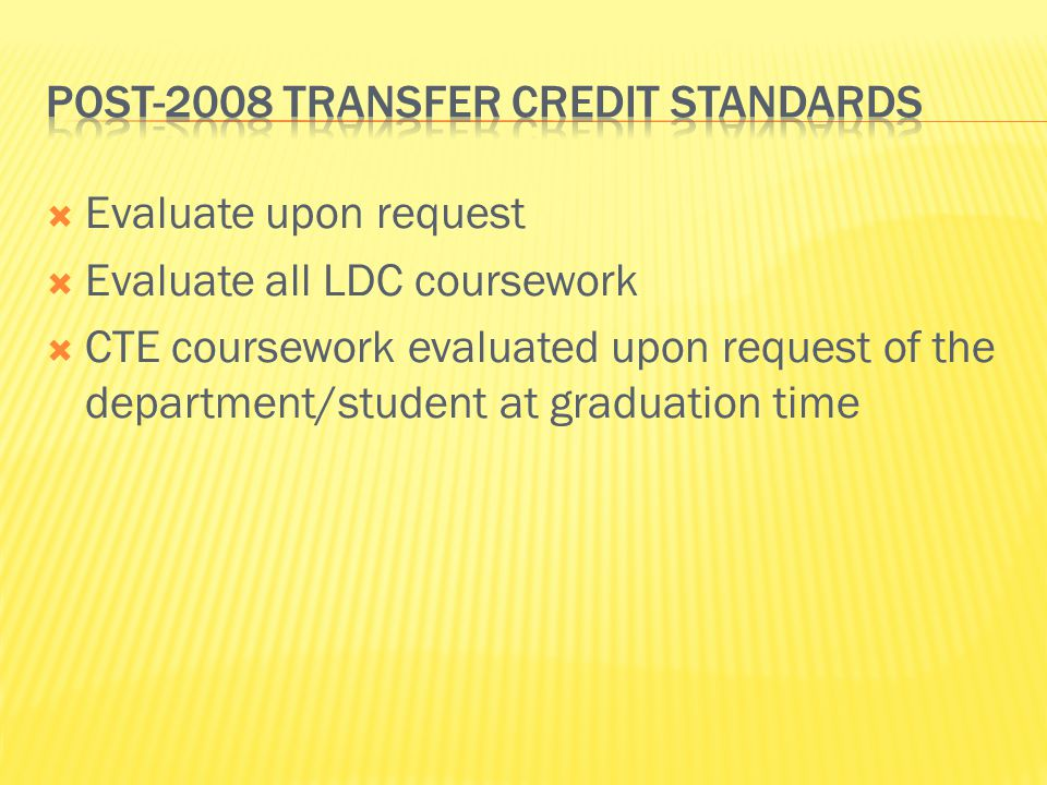 Post-2008 Transfer Credit standards