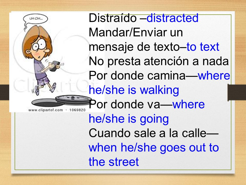Distraído –distracted