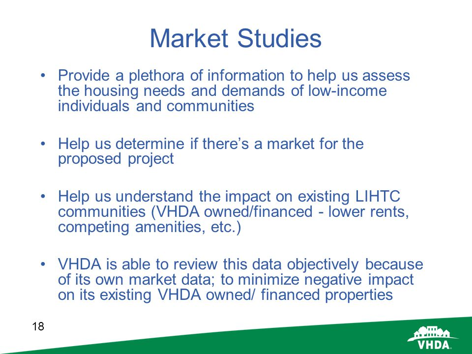 Market Studies Provide a plethora of information to help us assess the housing needs and demands of low-income individuals and communities.