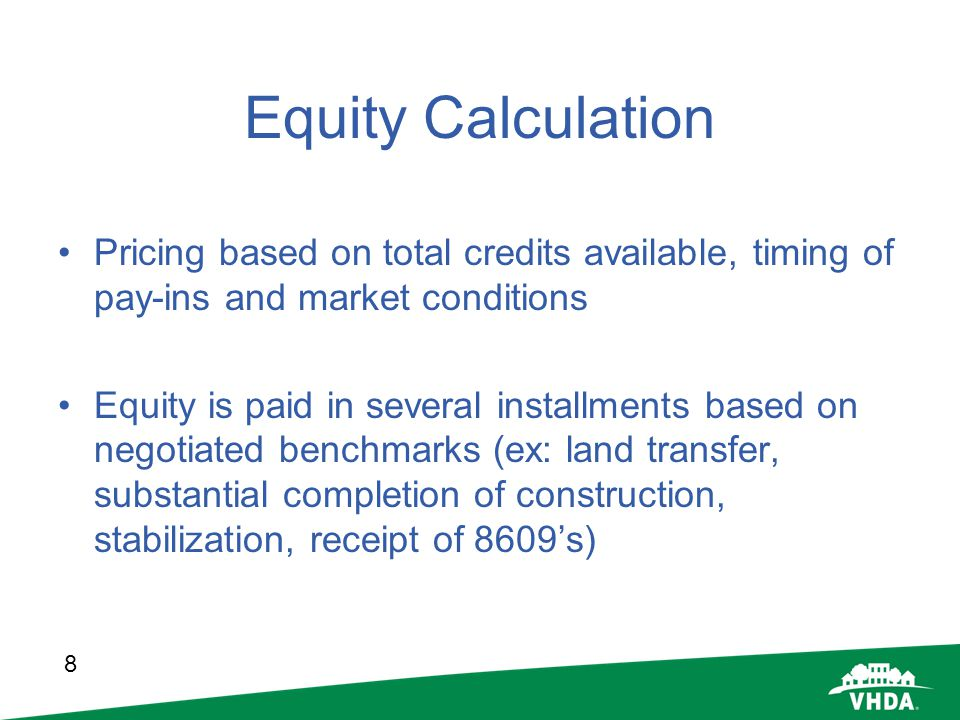 Equity Calculation Pricing based on total credits available, timing of pay-ins and market conditions.
