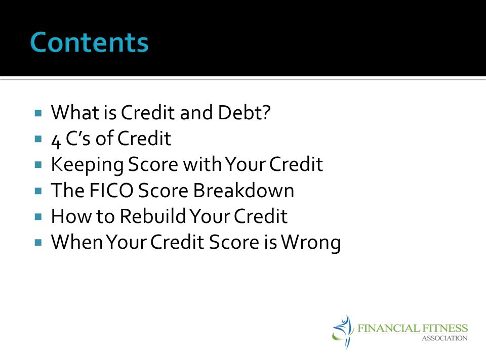 Contents What is Credit and Debt 4 C's of Credit