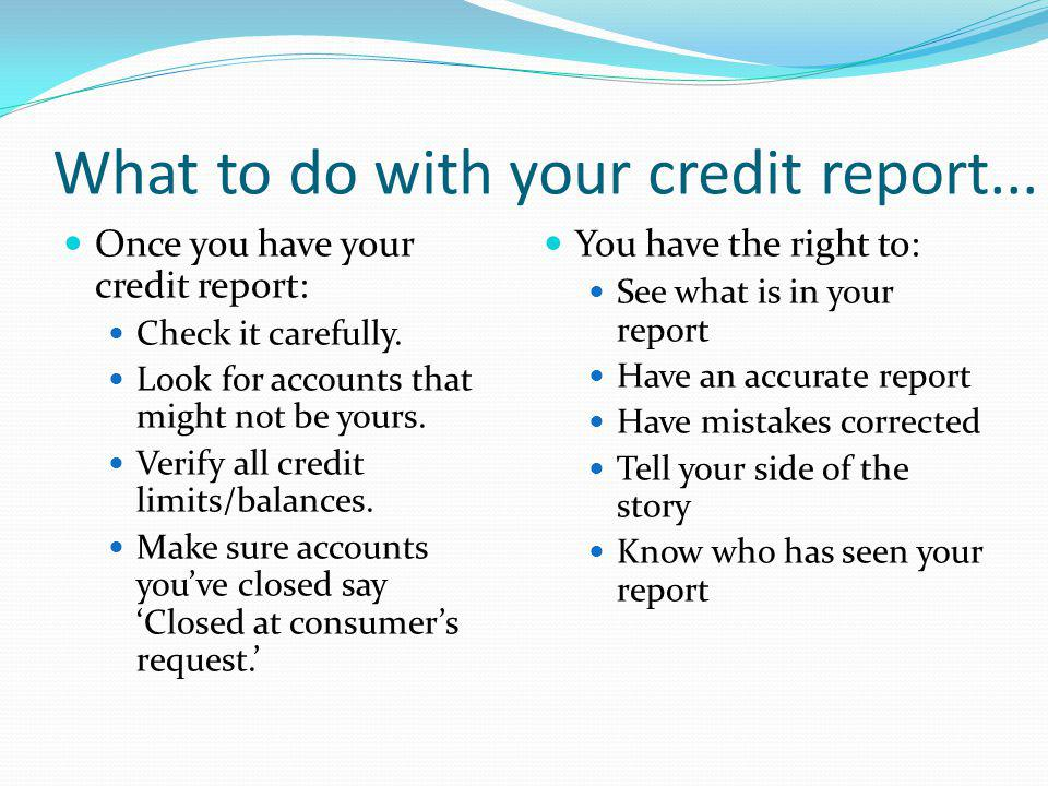 What to do with your credit report...