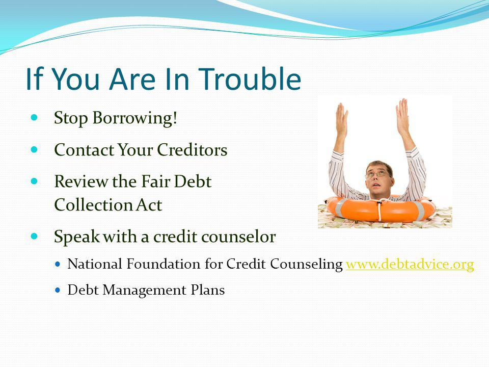 If You Are In Trouble Stop Borrowing! Contact Your Creditors