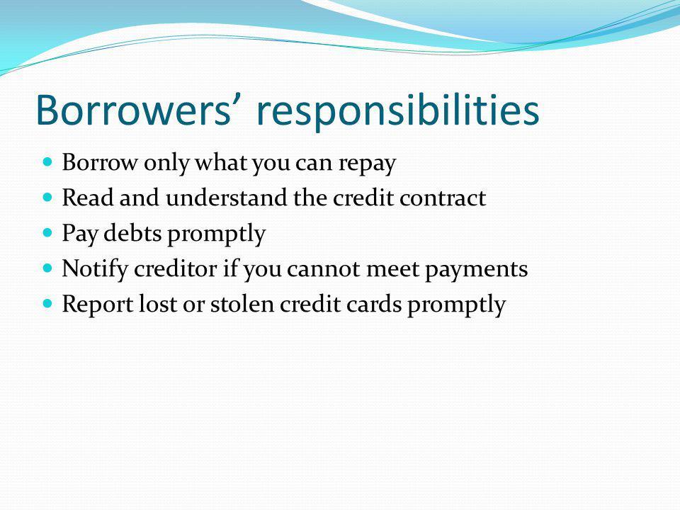 Borrowers' responsibilities