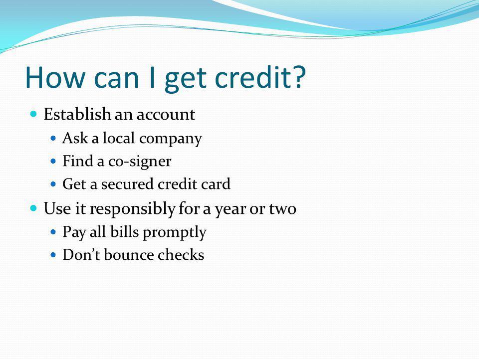 How can I get credit Establish an account