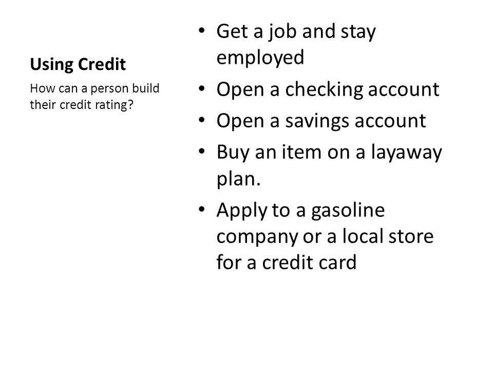 Get a job and stay employed Open a checking account